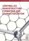 Controlled nanostructure formation and characterization